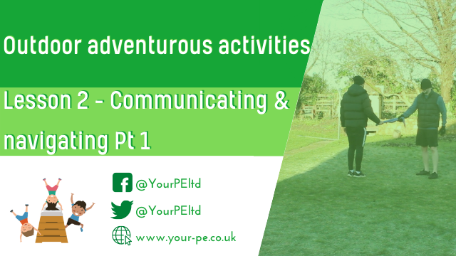 OAA lesson 2: Communicating and navigating Pt 1