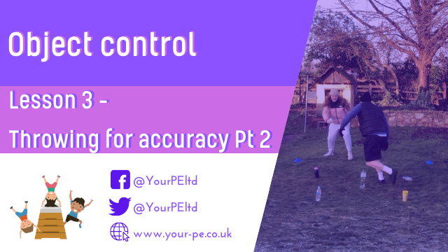 Object control Lesson 3: Throwing for accuracy Pt 2